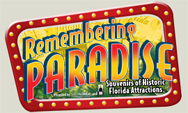 Remembering Paradise: Souvenirs of Historic Florida Attractions